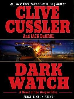 Dark Watch (The Oregon Files) by [Cussler, Clive, Du Brul, Jack]