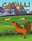 Cavalli libro da colorare: Tante Immagini da Colorare Divertenti per bambini e ragazzi di tutte le età