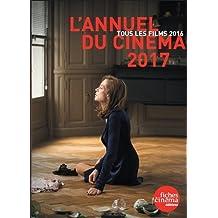 L'Annuel du cinéma : Tous les films 2016