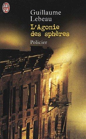 L'agonie des sphères par Guillaume Lebeau