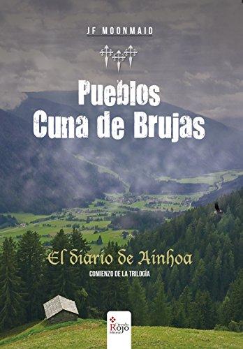 PUEBLOS CUNA DE BRUJAS.: EL DIARIO DE AINHOA. por JUAN FRANCISCO PINAZO RODRIGUEZ.