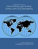 The 2020-2025 World Outlook for Gallium Nitride Light-Emitting Diodes (GaN LED) Backlighting