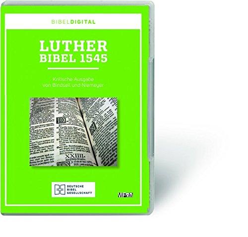 Lutherbibel 1545: Kritische Ausgabe von Bindseil und Niemeyer. Reihe BIBELDIGITAL