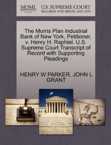 the-morris-plan-industrial-bank-of-new-york-petitioner-v-henry-h-raphiel-us-supreme-court-transcript