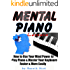 Mental Piano Lessons: How to Use Your Mind Power to Play Piano & Master Your Keyboard Faster & More Easily
