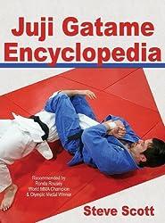 Juji Gatame Encyclopedia by Steve Scott (2013-07-15)