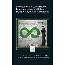 Acción de Nulidad de Juicio Conluido: Propuesta de Reforma al Código Federal de Procedimientos Civiles con Efectos en Materia Fiscal y Administrativa (Spanish Edition)