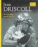 Jean Driscoll: Dream Big, Work Hard! (Defining Moments (Bearport Publishing)) by Michael Sandler (2006-08-01)