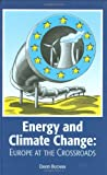 Energy and Climate Change: Europe at the Cross Roads