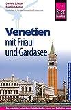 Reise Know-How Reiseführer Venetien mit Friaul und Gardasee - Friedrich Köthe, Daniela Schetar