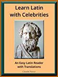 Learn Latin with Celebrities: An Easy Latin Reader with Translations (English Edition)