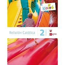 Relixión católica. 2 Primaria. Kairé - 9788498544077