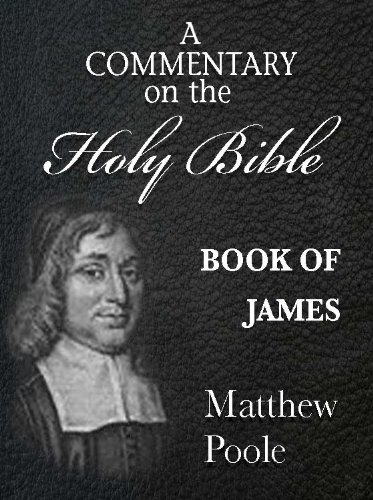 Matthew Poole's Commentary on the Holy Bible - Book of James (Annotated)