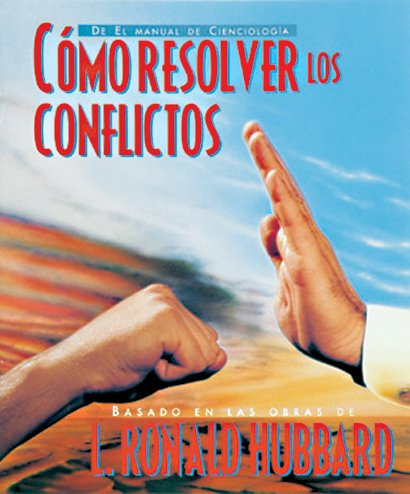 Cómo resolver los conflictos (El Manual de Scientology) por L. Ronald Hubbard