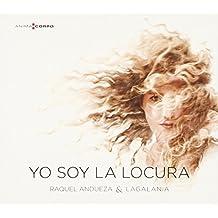 Raquel Andueza: Yo Soy La Locura ; Andueza, Baena, Pitzl