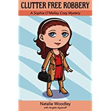 Clutter Free Robbery: A Sophia O'Malley Cozy Mystery - Book #2