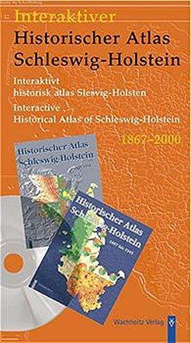 Interaktiver Historischer Atlas Schleswig-Holstein 1867-2000, 1 CD-ROMFür Windows 9x/Me/NT 4/2000/XP. Dtsch.-Dän.-Engl. Im Auftr. d. Gesellschaft f. Schleswig-Holsteinische Geschichte hrsg. v. Eckart Dege, Ulrich Lange u. Ingwer E. Momsen