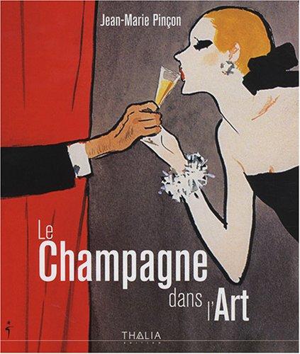 Le Champagne dans l'Art par Jean-Marie Pinçon