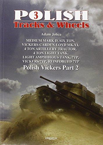 7TP, Vickers-7TP, 7TP Forced, Vickers 4-ton AT, Polish Vickers (Polish Tracks & Wheels, Band 3)