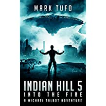 Indian Hill 5:  Into the Fire: A Michael Talbot Adventure (English Edition)