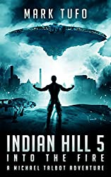 Indian Hill 5:  Into the Fire: A Michael Talbot Adventure