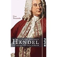 Georg Friedrich Händel: Ein abenteuerliches Leben im Barock