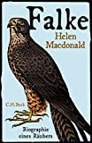 Falke: Biographie eines Räubers