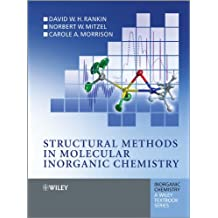 Structural Methods in Molecular Inorganic Chemistry (Inorganic Chemistry: A Textbook Series) (English Edition)