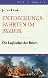 Entdeckungsfahrten im Pazifik: Die Logbücher der Reisen (1768-1779) (Edition Erdmann in der marixverlag GmbH) - James Cook