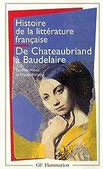 Histoire de la littérature française - De Chateaubriand à Baudelaire de Max Milner