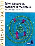 Telecharger Livres Eleve chercheur enseignant mediateur (PDF,EPUB,MOBI) gratuits en Francaise