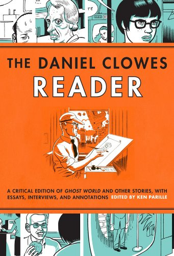 The Daniel Clowes Reader: Ghost World, Nine Short Stories & Critical Materia