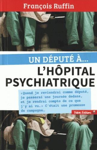 Un député à... l'hôpital psychiatrique par Collectif