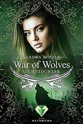 War of Wolves. Lichttochter (German Edition)