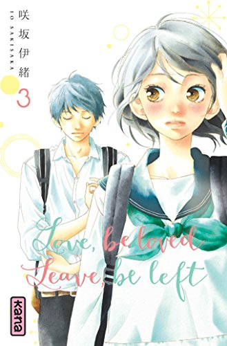 Love, be loved Leave, be left, tome 3