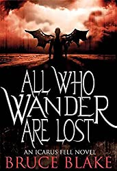 All Who Wander Are Lost (Icarus Fell Series Book 2) (English Edition)