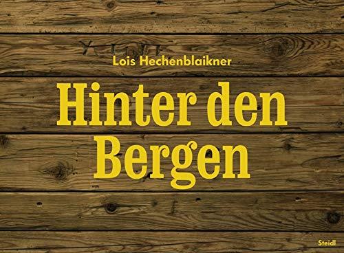 Lois Hechenblaikner Hinter Den Bergen /Allemand par Hechenblaikner Lois