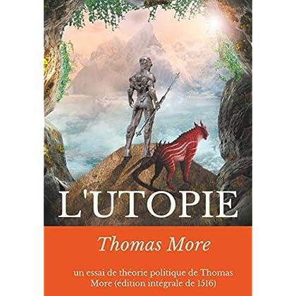L'Utopie: un essai de théorie politique de Thomas More (édition intégrale de 1516)