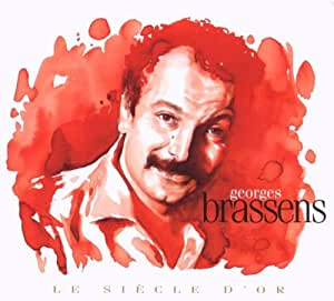 Le Siècle D'Or : Georges Brassens