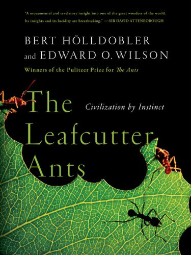 The Leafcutter Ants: Civilization by Instinct (English Edition)
