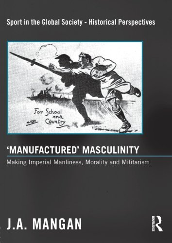 'Manufactured' Masculinity (Sport in the Global Society - Historical perspectives)