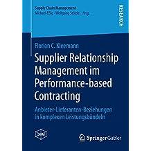 Supplier Relationship Management im Performance-based Contracting: Anbieter-Lieferanten-Beziehungen in komplexen Leistungsbündeln (Supply Chain Management)
