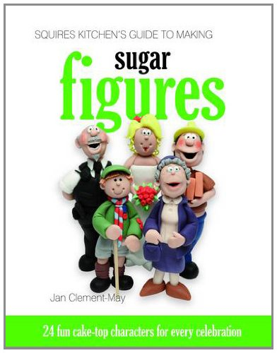 Squires Kitchen's Guide to Making Sugar Figures: 24 Fun Cake-top Characters for Every Celebration (Squires Kitchens Guides) por Jan Clement-May