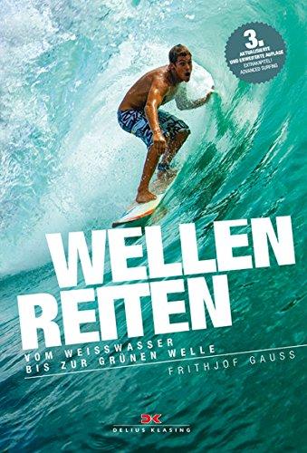 Wellenreiten: Vom Weißwasser bis zur grünen Welle (Technik Surfen)