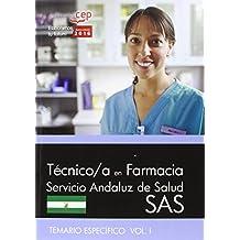 Técnico/a en farmacia. Servicio Andaluz de Salud (SAS). Temario específico. Vol.I