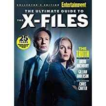 ENTERTAINMENT WEEKLY The Ultimate Guide to The X-Files: 25 Years Inside Every Season & Film