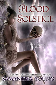 Blood Solstice (The Tale of Lunarmorte Book 3) (English Edition) di [Young, Samantha]
