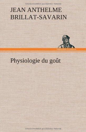 Physiologie Du Gout by Jean Anthelme Brillat-Savarin (2012-11-22)