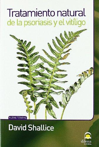 Descargar Libro TRATAMIENTO NATURAL DE LA PSORIASIS Y EL VITÍLIGO de DAVID SHALLICE