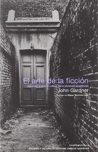 Arte De La Ficcion (Escritura creativa) por John Gardner